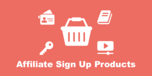 Affiliate Sign Up Products